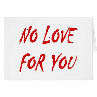 El ningún amor de las Anti-Tarjetas del día de San Tarjeta De Felicitación