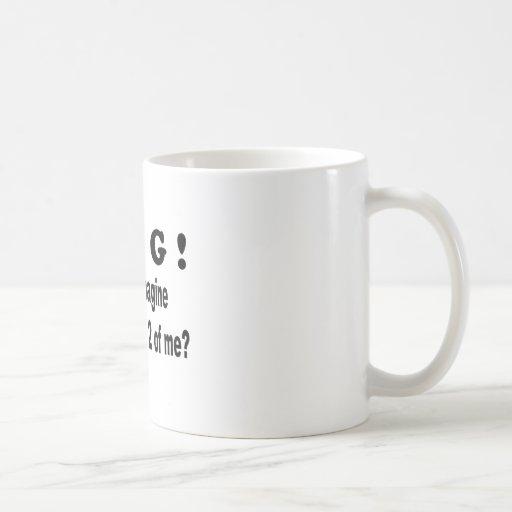 el omg se imagina 2of yo taza de café