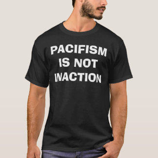 El pacifismo no es camiseta de la inacción