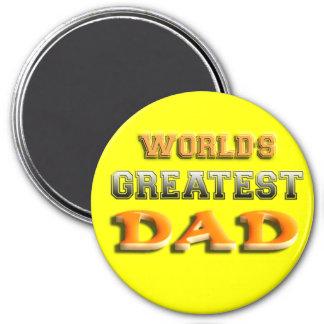 El papá más grande del mundo imán redondo 7 cm