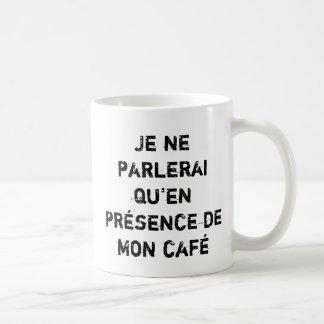 El parlerai del ne de Je qu'en el café de présence Taza De Café