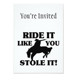 El paseo que tiene gusto de usted lo robó vaquero invitación 12,7 x 17,8 cm
