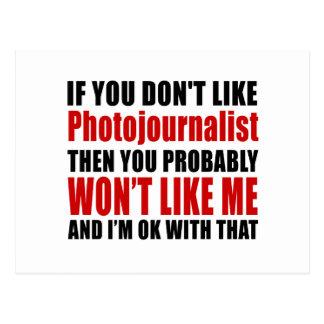 El periodista fotográfico no tiene gusto de postal