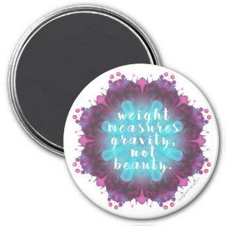 El peso no mide la belleza - imán