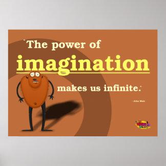 El poder de la imaginación nos hace infinitos póster
