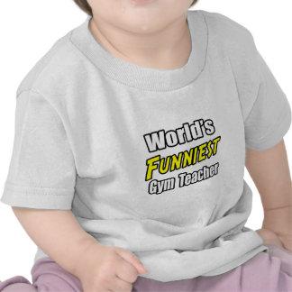 El profesor del gimnasio más divertido del mundo camiseta