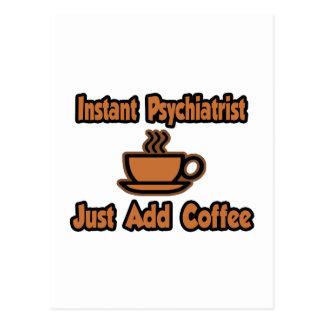 El psiquiatra inmediato… apenas añade el café postal