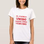 El pueblo Unido, jamas sera vencido Camiseta