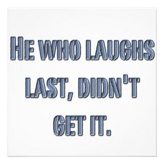 Él que ríe por último, no lo consiguió comunicado personal