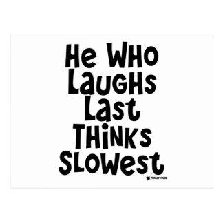 Él que ríe por último piensa la más lento tarjetas postales