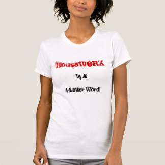 El quehacer doméstico es una palabra 4-Letter Camiseta