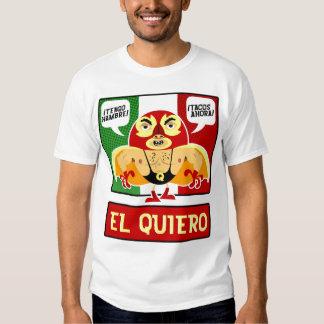 ¡EL Quiero! Camiseta
