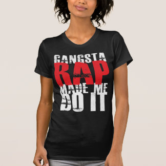 El rap de Gangsta hizo que lo hace - blanco Camisetas