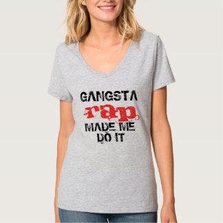El rap de Gangsta hizo que lo hace, diseño Camisas