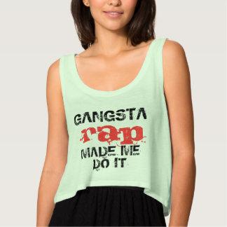 El rap de Gangsta hizo que lo hace, diseño Camiseta De Tirantes Holgada
