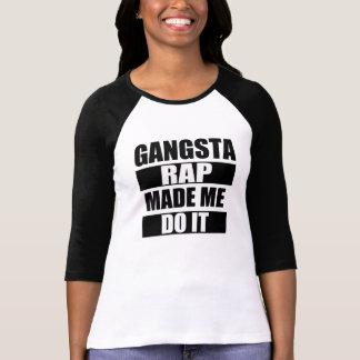 El rap de Gangsta hizo que lo hace divertido Camiseta