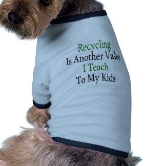 El reciclaje es otro valor que enseño a mis niños camiseta de perro
