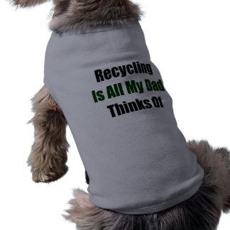 El reciclaje es todo mi papá piensa en camisas de perritos