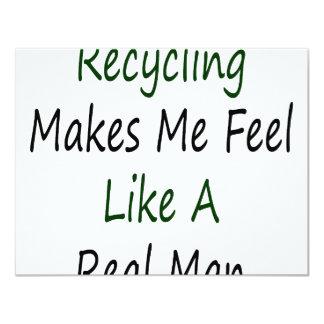 El reciclaje hace que siente como un hombre real invitación 10,8 x 13,9 cm