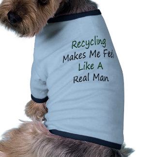 El reciclaje hace que siente como un hombre real camisas de mascota