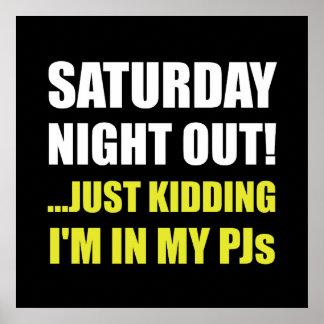 El sábado por la noche hacia fuera PJs Póster