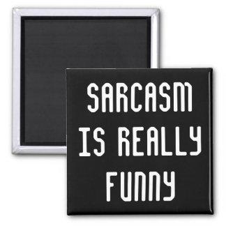 El sarcasmo es divertido imán cuadrado