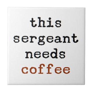 el sargento necesita el café azulejo