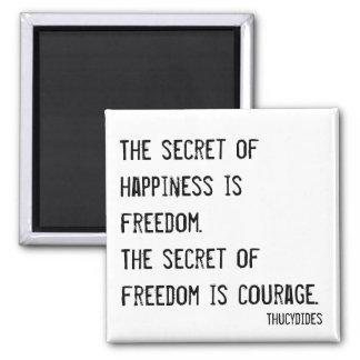 El secreto de la felicidad es imán de la libertad
