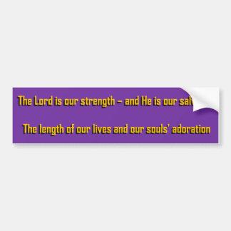 El señor es nuestra fuerza pegatina para coche