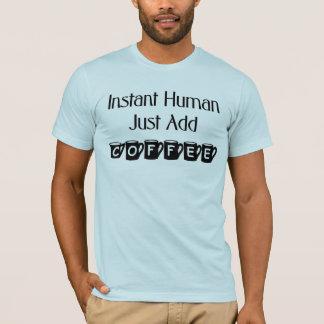 El ser humano inmediato apenas añade la camiseta
