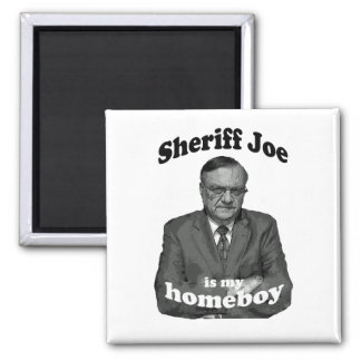 El sheriff Joe es mi imán del Homeboy
