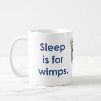 El sueño está para los Wimps - café Taza De Café