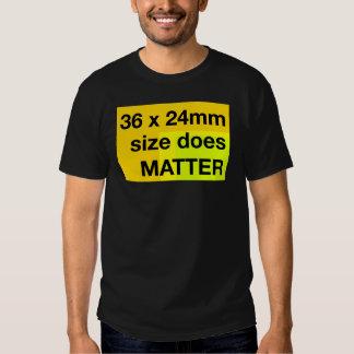 El tamaño de Fullframe importa Camisetas