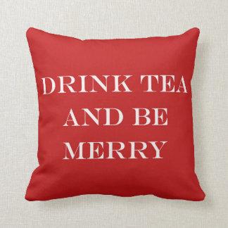 El té de la bebida y sea feliz cojín decorativo