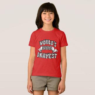 El texto divertido de la hermana de Okayest del Camiseta
