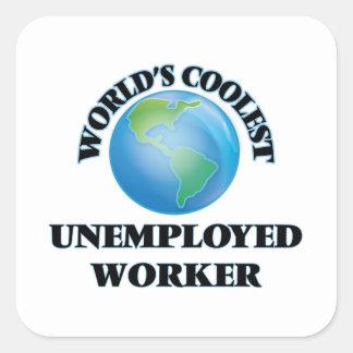 El trabajador parado más fresco del mundo calcomanía cuadradas