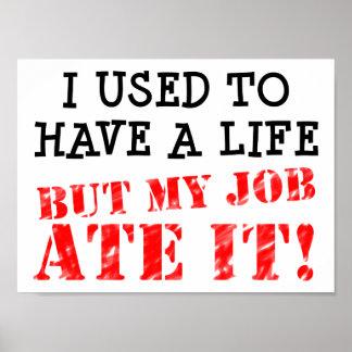 El trabajo comió mi poster divertido de la vida