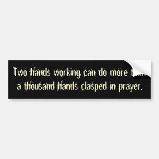 El trabajo de dos manos puede hacer más que mil h… etiqueta de parachoque