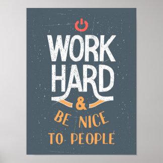 El trabajo difícilmente y sea Niza a la gente Póster