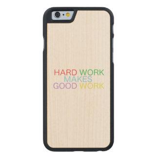 El trabajo duro hace el buen trabajo funda fina de arce para iPhone 6 de carved