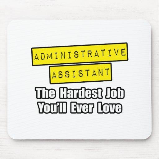 El trabajo más duro del Admin Asst… que usted amar Tapetes De Raton