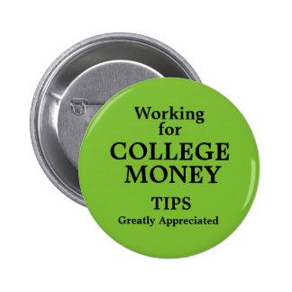 El trabajo para el dinero de la universidad chapa redonda de 5 cm