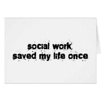 El trabajo social ahorró mi vida una vez tarjeta de felicitación
