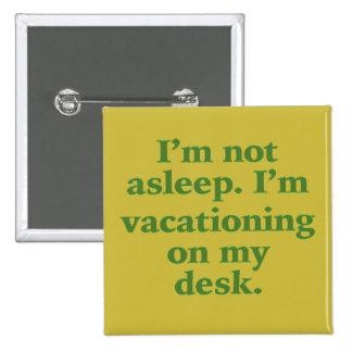 El Vacationing en mi escritorio Chapa Cuadrada