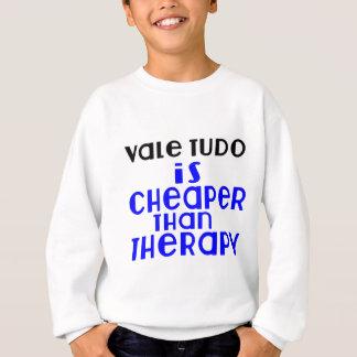 El valle Tudo es más barato que terapia Sudadera