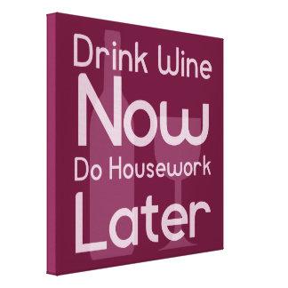 El vino de la bebida ahora, hace el quehacer impresión en lienzo
