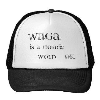 el waga., es una palabra del homie, autorización gorro