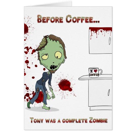 El zombi necesita el espacio en blanco del café… tarjeta de felicitación