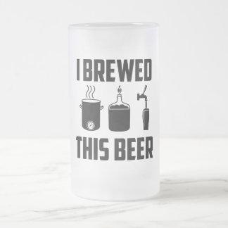 ¡Elaboré cerveza esta cerveza! Stein Jarra De Cerveza Esmerilada