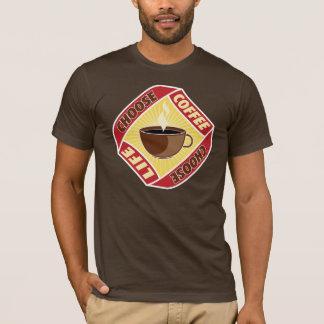Elija el café, elija la vida camiseta